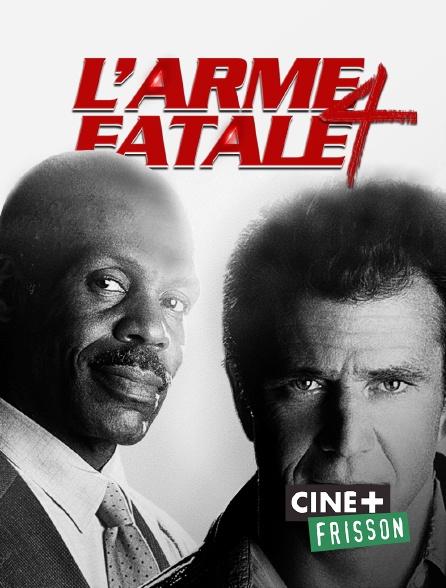 Ciné+ Frisson - L'arme fatale 4