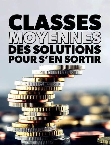 Classes moyennes : des solutions pour s'en sortir