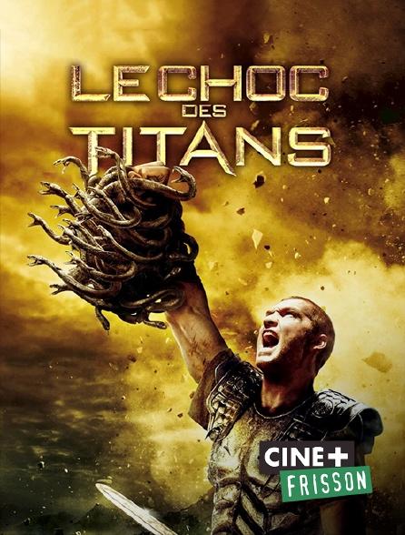 Ciné+ Frisson - Le choc des Titans