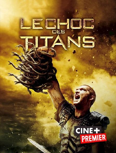 Ciné+ Premier - Le choc des Titans