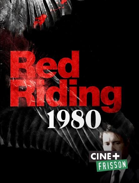 Ciné+ Frisson - Red Riding : 1980