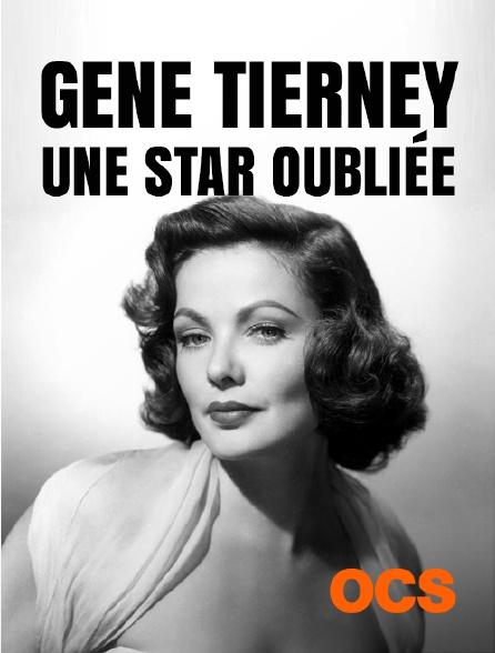 OCS - Gene Tierney, une star oubliée
