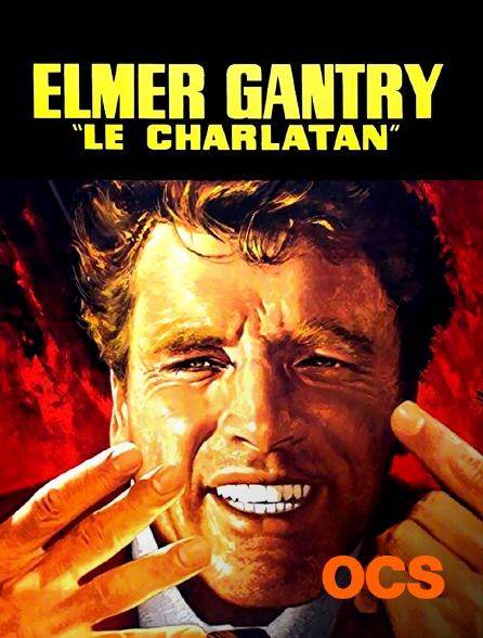 OCS - Elmer Gantry, le charlatan