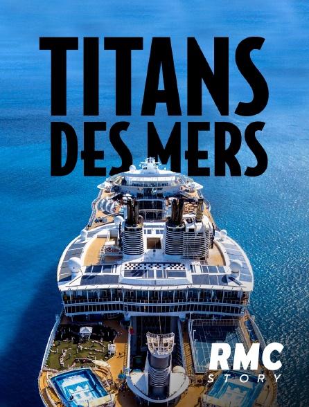 RMC Story - Titans des mers