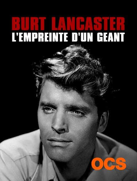 OCS - Burt Lancaster, l'empreinte d'un géant