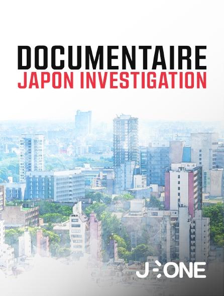 J-One - Documentaire Japon Investigation