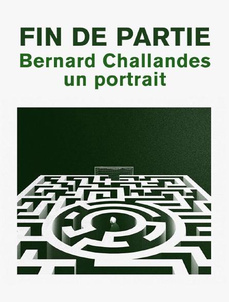 Fin de partie : Bernard Challandes : un portrait