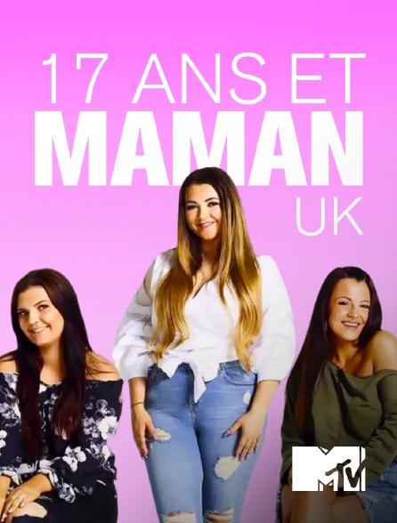 MTV - 17 ans et maman UK : Leur histoire
