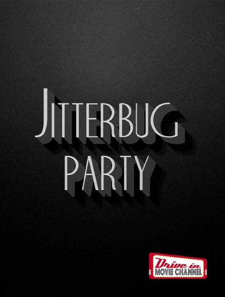 Drive-in Movie Channel - Jitterbug party