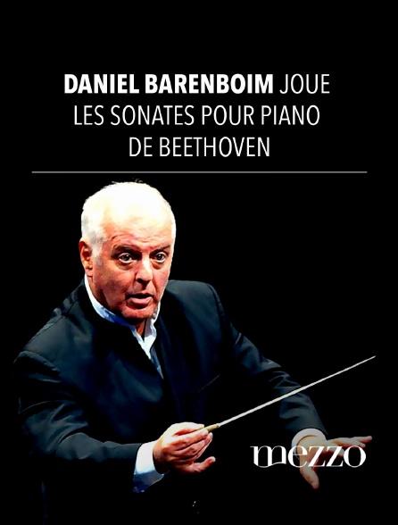 Mezzo - Daniel Barenboim joue les Sonates pour piano de Beethoven
