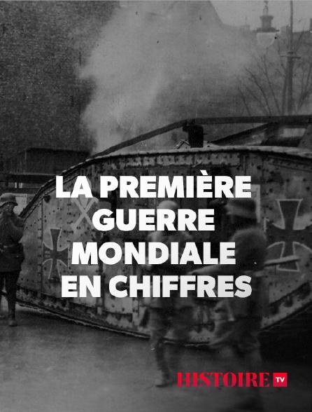 HISTOIRE TV - La première guerre mondiale en chiffres