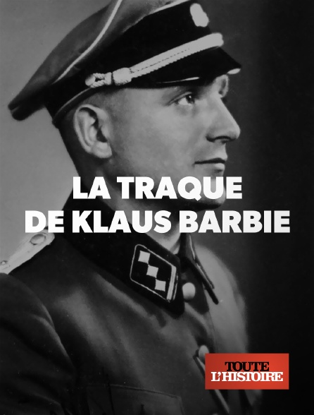 Toute l'histoire - La traque de Klaus Barbie