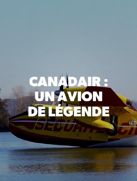 Canadair : un avion de légende
