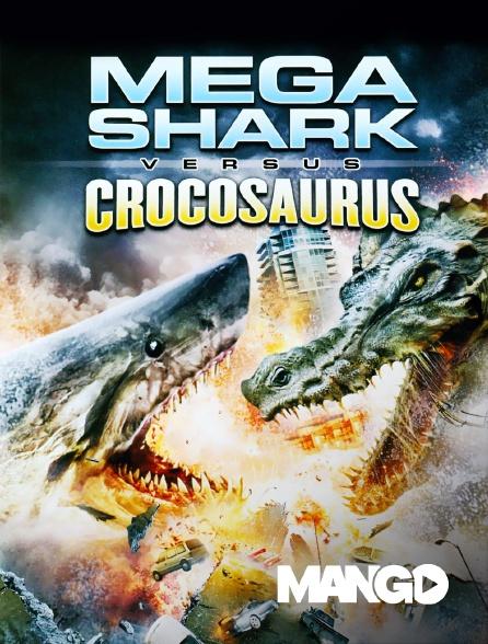 Mango - Mega Shark vs. Crocosaurus