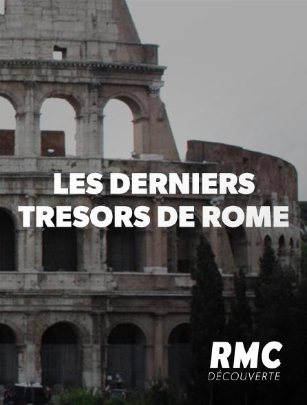 RMC Découverte - Les derniers trésors de Rome