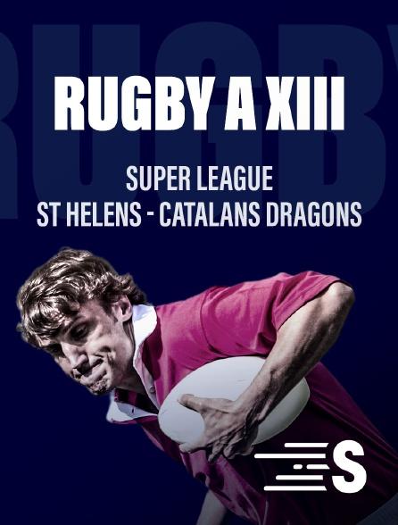 Sport en France - Super League : St Helens - Catalans Dragons