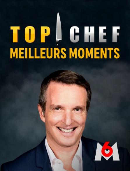 M6 - Top Chef : les meilleurs moments