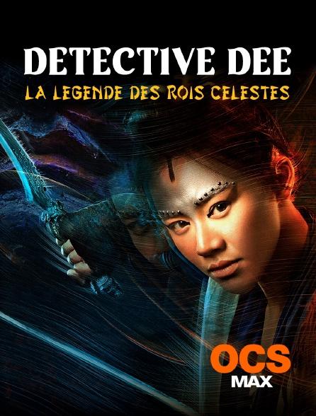 OCS Max - Détective Dee : la légende des rois célestes