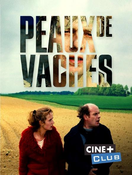 Ciné+ Club - Peaux de vaches