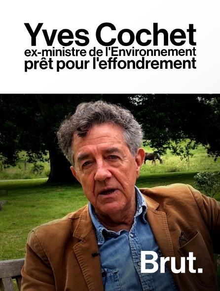 Brut - Yves Cochet, ex-ministre de l'Environnement prêt pour l'effondrement