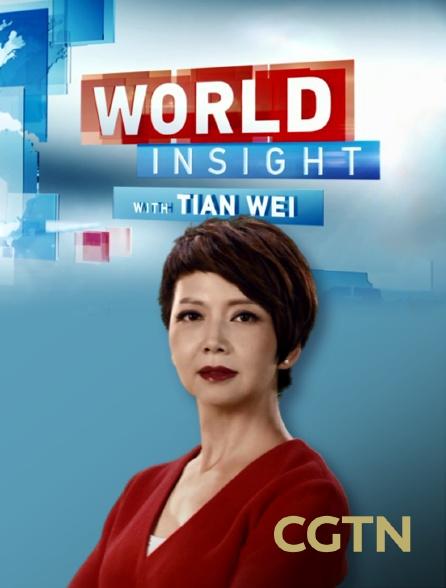CGTN - World Insight with Tian Wei
