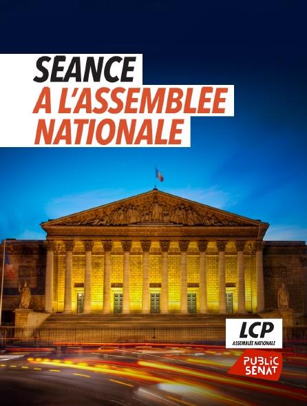 LCP Public Sénat - Séance à l'Assemblée nationale