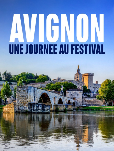 Avignon, une journée au festival