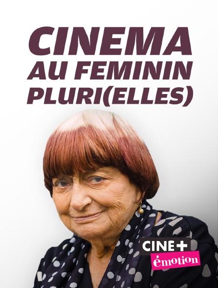 Ciné+ Emotion - Cinéma au féminin pluri(elles)