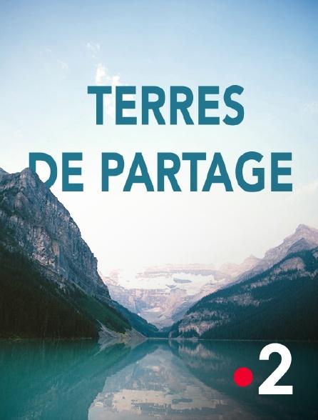 France 2 - Terres de partage