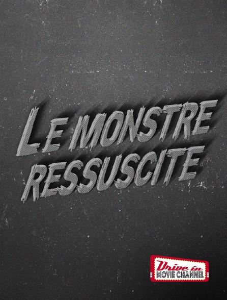 Drive-in Movie Channel - Le monstre ressuscité