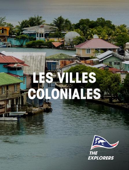 The Explorers - Les villes coloniales