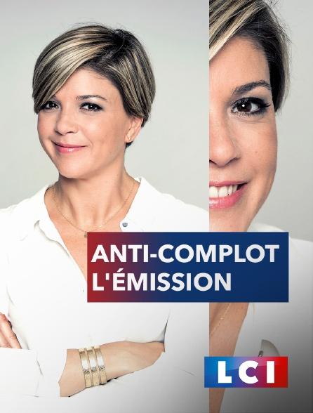 LCI - La Chaîne Info - Anti-complot, l'émission