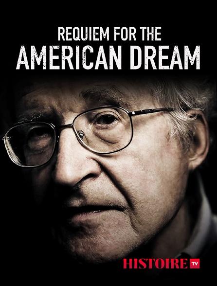HISTOIRE TV - Requiem for the american dream
