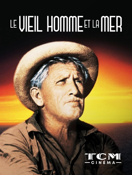TCM Cinéma - Le vieil homme et la mer