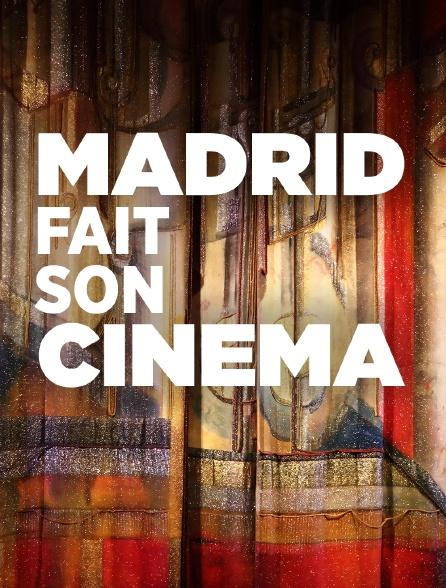 Madrid fait son cinéma