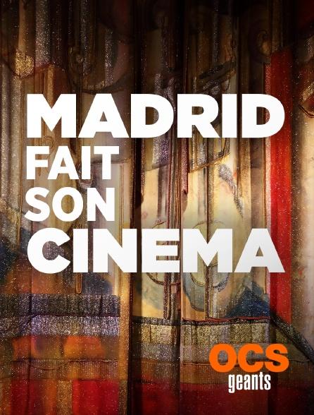 OCS Géants - Madrid fait son cinéma
