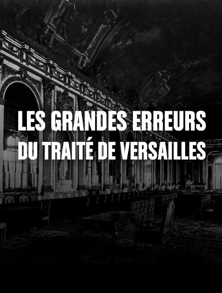 Le traité de Versailles, la guerre gagnée, la paix perdue