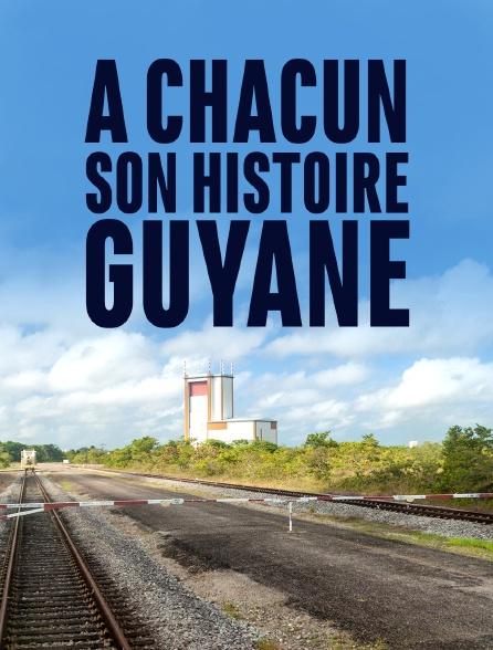 A chacun son histoire, Guyane