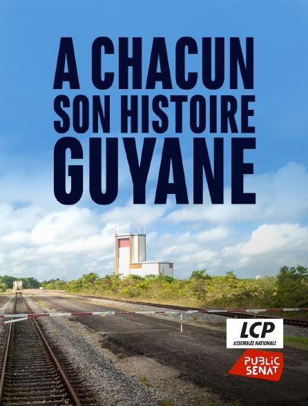LCP Public Sénat - A chacun son histoire, Guyane
