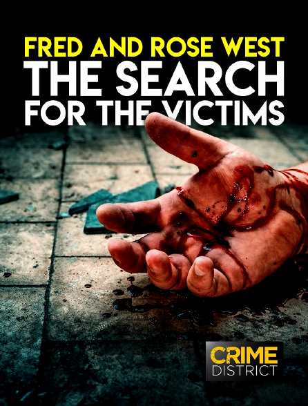 Crime District - Fred and Rose West: The Search for the Victims