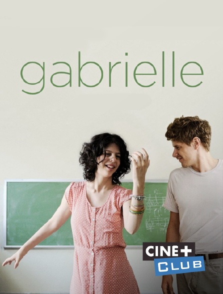 Ciné+ Club - Gabrielle