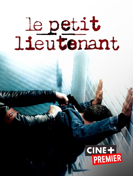 Ciné+ Premier - Le petit lieutenant