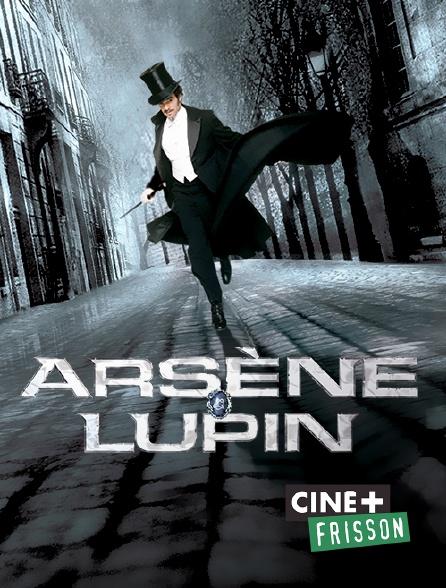 Ciné+ Frisson - Arsène Lupin