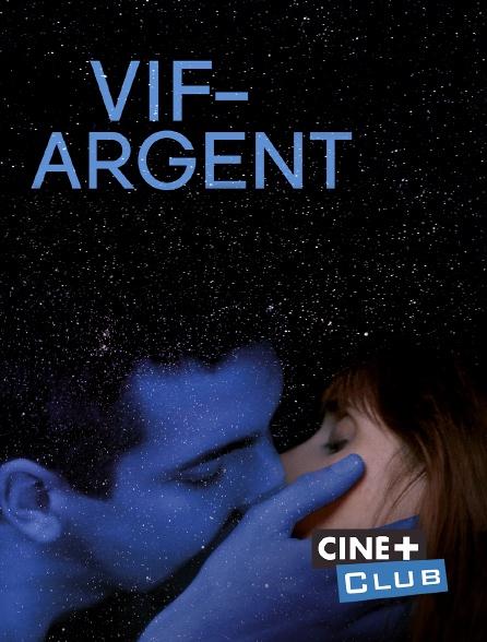 Ciné+ Club - Vif-argent