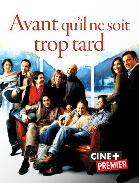 Ciné+ Premier - Avant qu'il ne soit trop tard