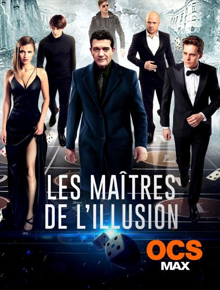 OCS Max - Les maîtres de l'illusion