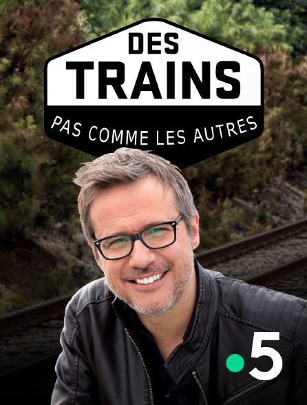 France 5 - Des trains pas comme les autres