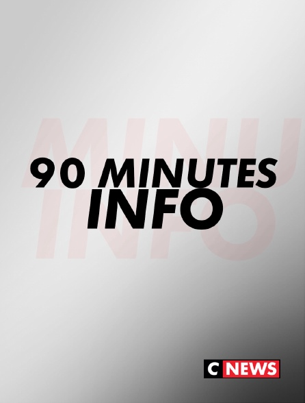 CNEWS - 90 minutes Info