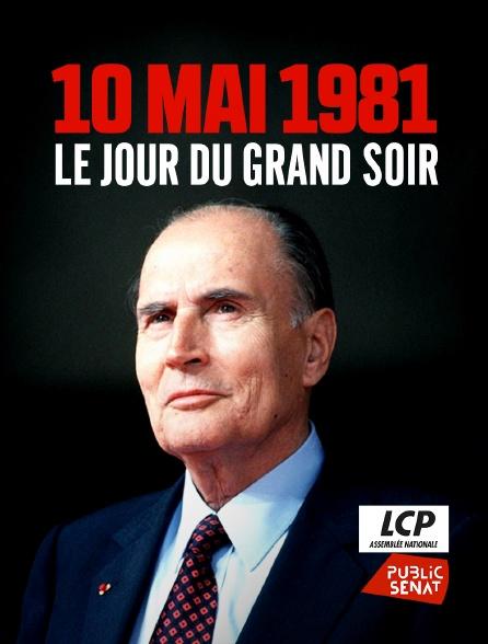 LCP Public Sénat - Le 10 mai 1981, le jour du grand soir