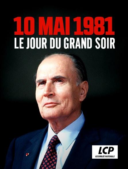 LCP 100% - Le 10 mai 1981, le jour du grand soir